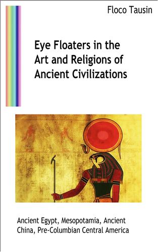 Eye Floaters in the Art and Religions of Ancient Civilizations