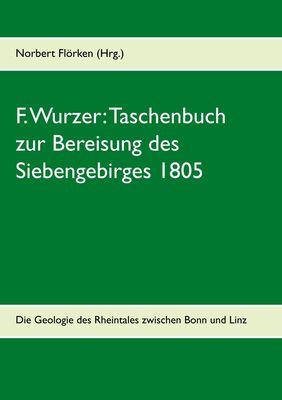 F. Wurzer: Taschenbuch zur Bereisung des Siebengebirges 1805