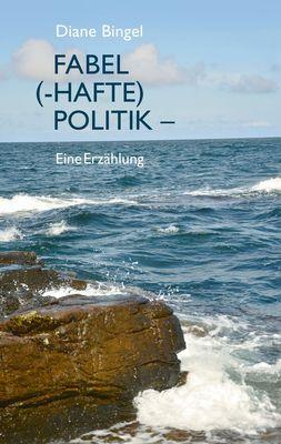 Fabel (-hafte) Politik – Eine Erzählung