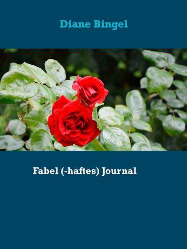 Fabel (-haftes) Journal