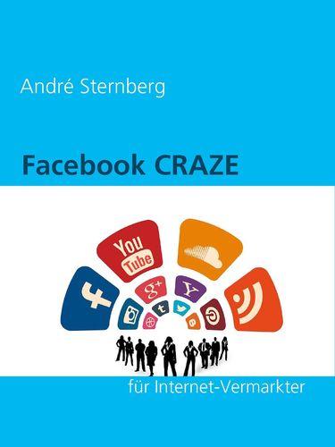 Facebook CRAZE für Internet-Vermarkter