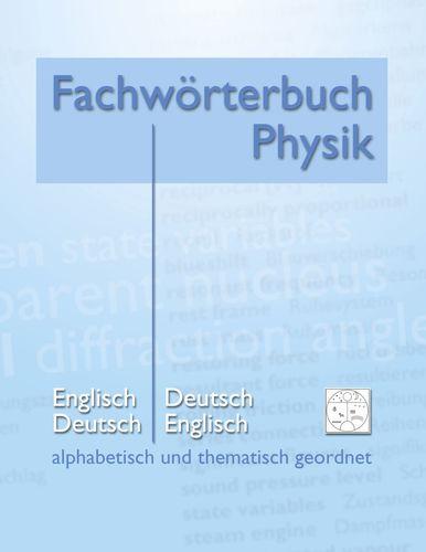 Fachwörterbuch Physik - alphabetisch und thematisch geordnet