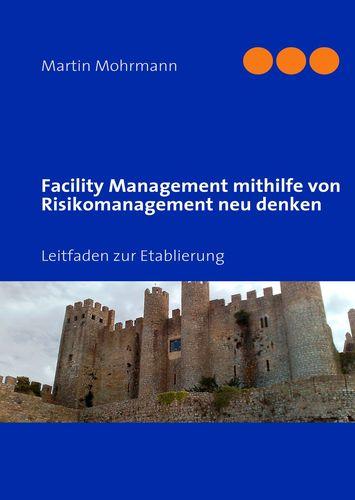 Facility Management mithilfe von Risikomanagement neu denken