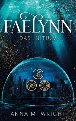 Faelynn - Das Initium