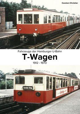 Fahrzeuge der Hamburger U-Bahn: Die T-Wagen