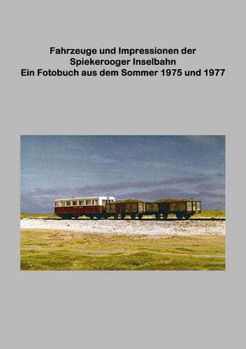 Fahrzeuge und Impressionen der Spiekerooger Inselbahn