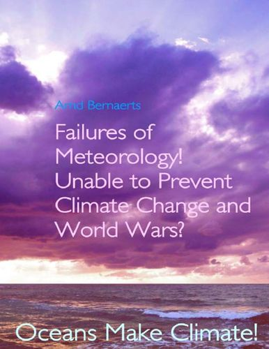 Failures of Meteorology! Unable to Prevent Climate Change and World Wars?