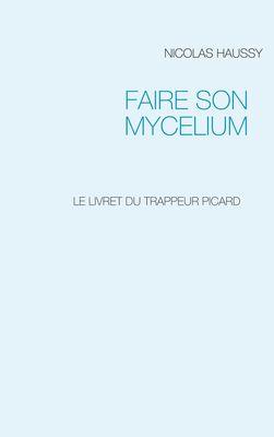 FAIRE SON MYCELIUM