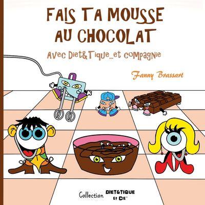 Fais ta mousse au chocolat avec Diet&Tique...et compagnie