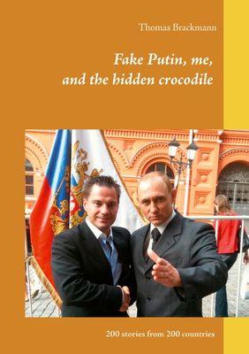 Fake Putin, me, and the hidden crocodile
