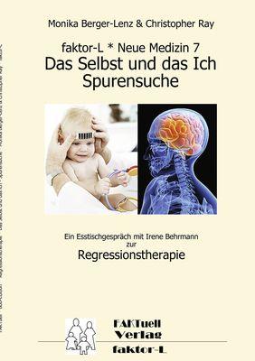 faktor-L * Neue Medizin 7 * Das Selbst und das Ich - Spurensuche *
