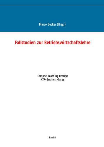 Fallstudien zur Betriebswirtschaftslehre - Band 2
