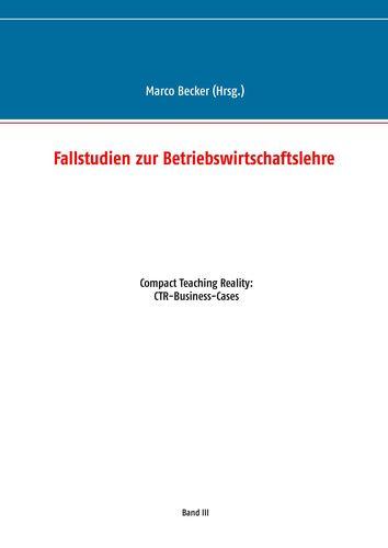 Fallstudien zur Betriebswirtschaftslehre - Band 3