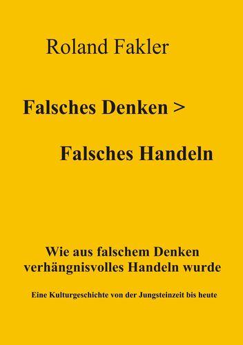 Falsches Denken > Falsches Handeln