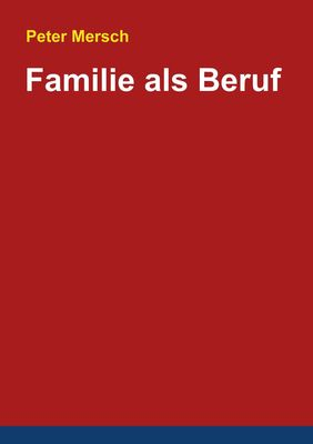 Familie als Beruf