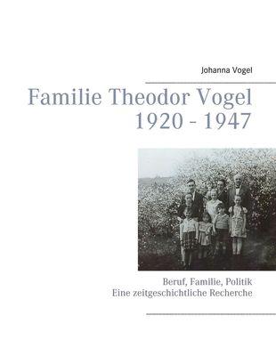 Familie Theodor Vogel 1920 - 1947