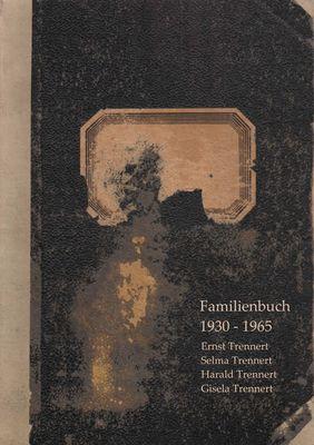 Familienbuch der Familie Trennert 1930 - 1965