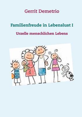 Familienfreude in Lebenslust I