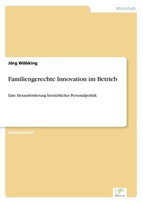 Familiengerechte Innovation im Betrieb
