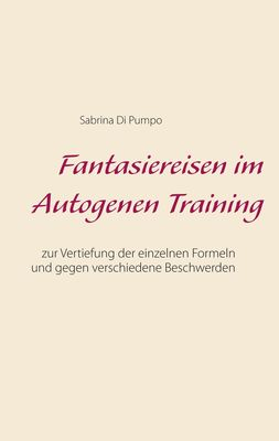 Fantasiereisen im Autogenen Training