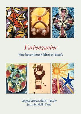 Farbenzauber. Eine besondere Bildreise (Bd. I)