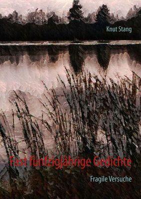 Fast fünfzigjährige Gedichte