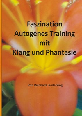 Faszination Autogenes Training mit Klang und Phantasie