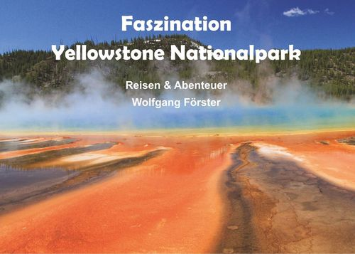 Faszination Yellowstone Nationalpark