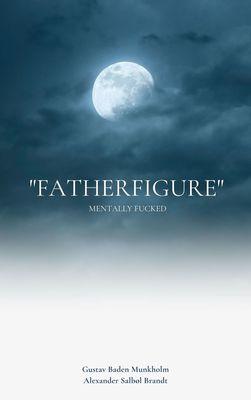 """Fatherfigure"""