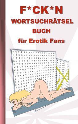 F*CK*N Wortsuchrätsel Buch für Erotik Fans