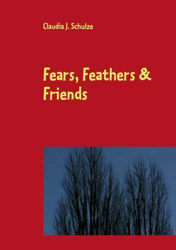 Fears, Feathers & Friends