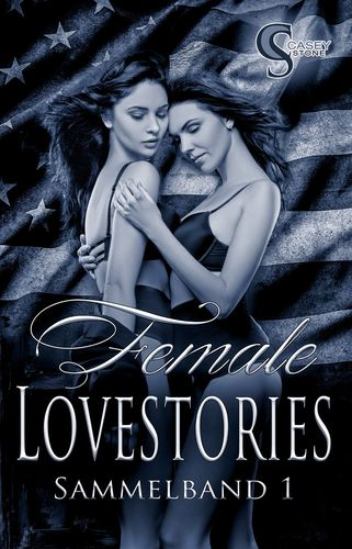 Female Lovestories by Casey Stone Sammelband 1