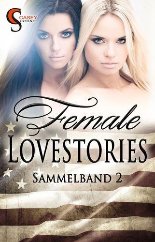 Female Lovestories by Casey Stone Sammelband 2