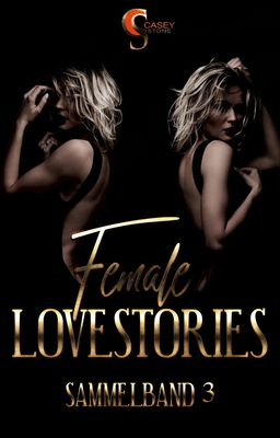 Female Lovestories by Casey Stone Sammelband 3