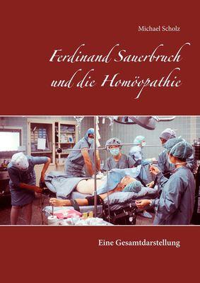 Ferdinand Sauerbruch und die Homöopathie