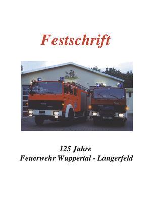 Festschrift 125 Jahre Feuerwehr Langerfeld
