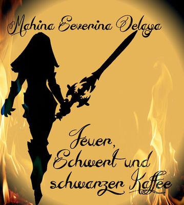 Feuer, Schwert und schwarzer Kaffee