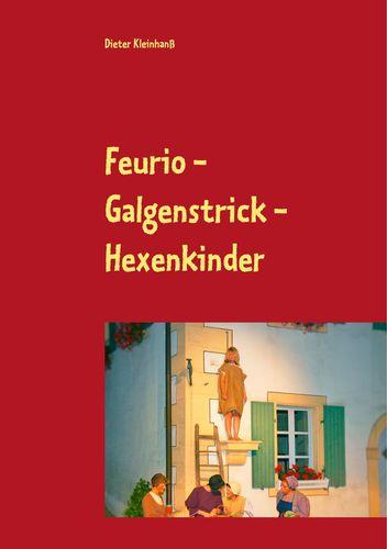 Feurio - Galgenstrick - Hexenkinder
