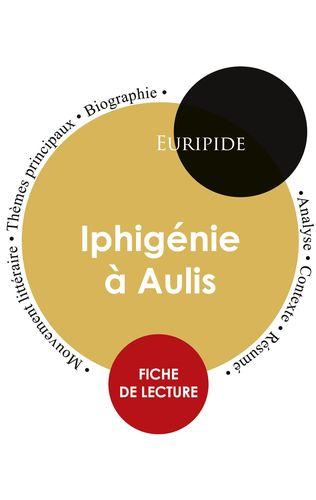Fiche de lecture Iphigénie à Aulis (Étude intégrale)