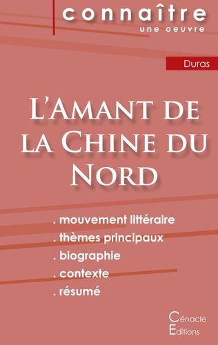Fiche de lecture L'Amant de la Chine du Nord de Marguerite Duras (Analyse littéraire de référence et résumé complet)