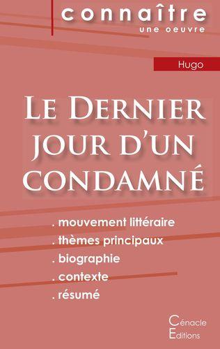 Fiche de lecture Le Dernier jour d'un condamné de Victor Hugo (Analyse littéraire de référence et résumé complet)
