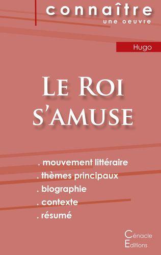 Fiche de lecture Le Roi s'amuse de Victor Hugo (Analyse littéraire de référence et résumé complet)
