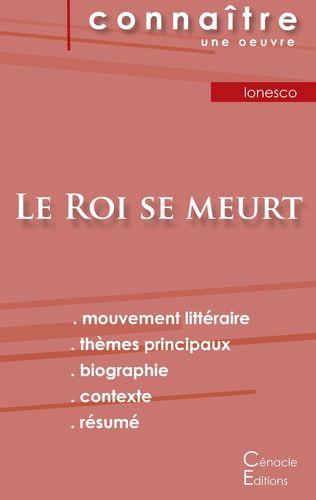 Fiche de lecture Le Roi se meurt de Eugène Ionesco (Analyse littéraire de référence et résumé complet)