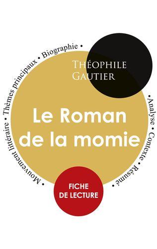 Fiche de lecture Le Roman de la momie (Étude intégrale)