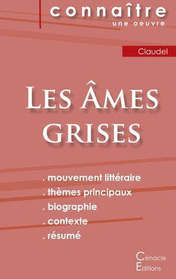 Fiche de lecture Les Âmes grises de Claudel (Analyse littéraire de référence et résumé complet)