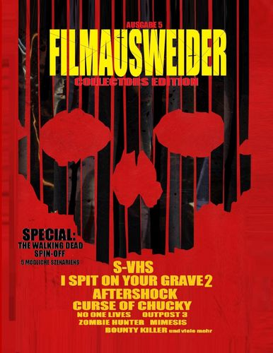 Filmausweider - Ausgabe 5 - Collectors Edition - I spit on your Grave 2, Aftershock, Hatchet 3, Curse of Chucky, S-VHS, Outpost 3,, No one Lives, Zombie Hunter, Hooligans 3, Last Days on Mars, Outpost 3, Bounty Killer, Fresh Meat und noch einigen mehr...