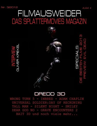 FILMAUSWEIDER - Das Splattermovies Magazin - Ausgabe 3 - Dredd 3D, Wrong Turn 5, Tall Men, Smiley, Cockneys vs Zombies, Universal Soldier: Day of Reckoning, Silen Night, Inbred, Adam Chaplin, Dear God No, Bait 3D, Rise of the Zombies  ... Evil Dead - Rema