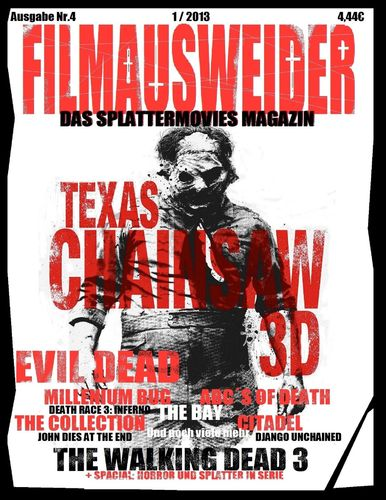 FILMAUSWEIDER - Das Splattermovies Magazin - Ausgabe 4 - Evil Dead, Texas Chainsaw 3D, The ABC´s of Death, The Collection, The Bay, Citadel, The Millennium Bug, Death Race 3, Django Uncianed, The walking Dead Staffel 3 und noch viele mehr + Special: Horro