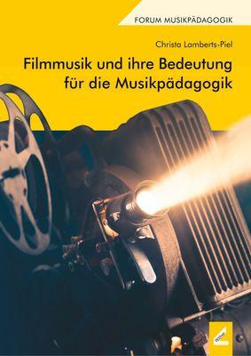 Filmmusik und ihre Bedeutung für die Musikpädagogik