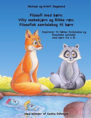 Filosofi med børn: Villy vaskebjørn og Rikke ræv: Filosofisk samtalebog til børn